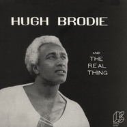 Hugh Brodie And The Real Thing - Hugh Brodie And The Real Thing