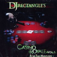 DJ Rectangle - Casino Royale Volume 1 - For The Hustlers