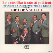 Joe Cuba Sextet, The - We must be doing something right!