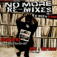 DJ Shame / Dead Prez / Reks & Virtuoso - No More Re-Mixes Vol 1: Behind Enemy Lines / The Setup
