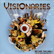 Visionaries - We Are The Ones (We've Been Waiting For)