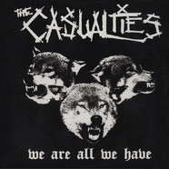 Casualties, The - We Are All We Have