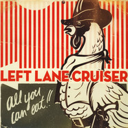 Left Lane Cruiser - All You Can Eat