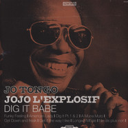 Jo Tongo (Jojo L'Explosif) - Dig It Babe