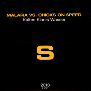 Malaria! vs. Chicks On Speed - Kaltes Klares Wasser