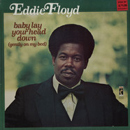 Eddie Floyd - Baby Lay Your Head Down (Gently On My Bed)