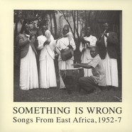 Something Is Wrong - Songs From East Africa 1952-7