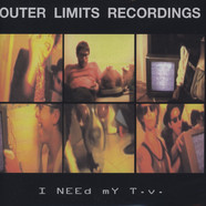 Outer Limits Recordings - I Need My T.V.