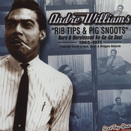 Andre Williams - Rib Tips & Pig Snoots: Rare And Unreleased A Go Go Soul 1965-1971