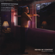 Innerpartysystem - Never Be Content