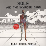 Sole And The Skyrider Band - Hello Cruel World
