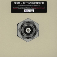Geste - Re-Think Concrete - The Eating Concrete Remixes
