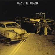 Hanni El Khatib - Will The Guns Come Out