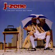 J-Zone - A Job Ain't Nuthin But Work