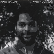 James Mason - I Want Your Love