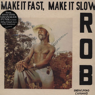 Rob - Make It Fast, Make It Slow