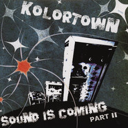 Kolortown - Sound Is Coming Part 2