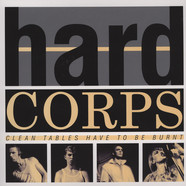 Hard Corps - Clean Tables Have To Be Burnt