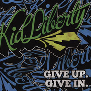 Kid Liberty - Give Up. Give In.