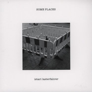 Istari Lasterfahrer - Some Places