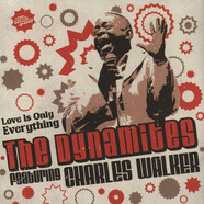 Dynamites, The - Love Is Only Everything feat. Charles Walker