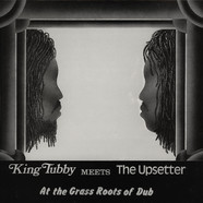 King Tubby meets The Upsetter - At The Grass Roots Of Dub
