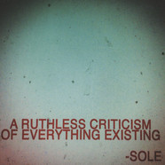 Sole - A Ruthless Criticism Of Everything Existing