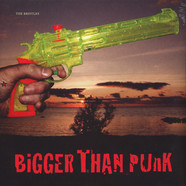 Bristles, The - Bigger Than Punk