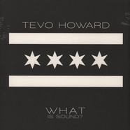 Tevo Howard - What Is Sound