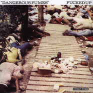Fucked Up - Dangerous Fumes