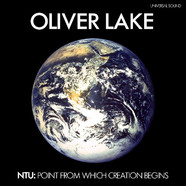 Oliver Lake - Ntu: The Point From Which Creation Begins
