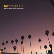 Sweet Apple - Wish You Could Stay A Little Longer