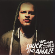 Prop Dylan - Shock & Amaze EP