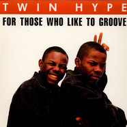Twin Hype - For Those Who Like To Groove