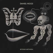 Daniel Higgs - Beyond & Between