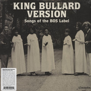 V.A. - King Bullard Version: Songs Of The BOS Label