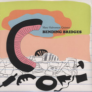 Mary Halvorson Quintet - Bending Bridges