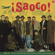V.A. - Saoco! Volume 2 - Bomba, Plena And The Roots Of Salsa In Puerto Rico 1955-1967