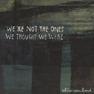 Alin Coen Band - We´re Not The One´s We Thought We Were
