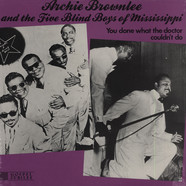 Archie Brownlee & Five Blind Boys Of Mississippi - You Done What The Doctor Couldn't Do - Mono Version