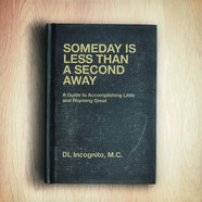 DL Incognito - Someday Is Less Than A Second Away
