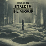 Edward Artemiev - Stalker / The Mirror: Music From Andrey Tarkovsky's Motion Pictures