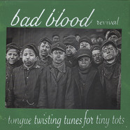 Bad Blood Revival - Tongue Twisting Tunes For Tiny Tots