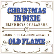 Blind Boys Of Alabama, Jason Isbell & John Paul White - Christmas In Dixie / Old Flame