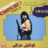 V.A. - Choubi Choubi Volume 2 - Folk And Pop Sounds Of Iraq