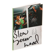 Blow Your Head (A Diplo Zine) - Volume 2: New York
