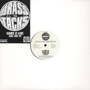 Brass Tacks - Game Iz Like 1996-1997 EP