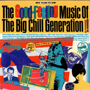 V.A. - The Good-Feeling Music Of The Big Chill Generation! - Volume Five