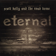 Scott Kelly & The Road Home - Eternal Midnight / Catholic Blood