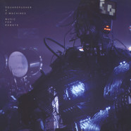 Squarepusher x Z-Machines - Music For Robots Edition